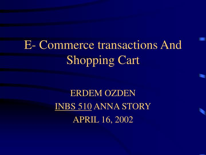 E commerce transactions and shopping cart