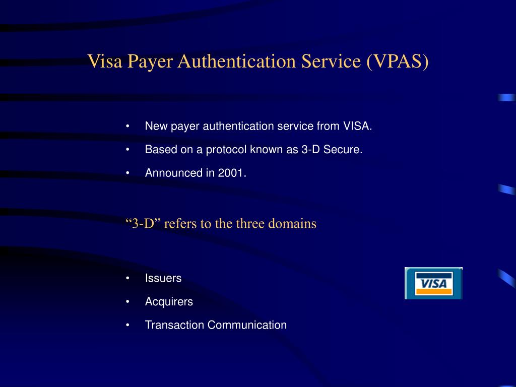 Visa Payer Authentication Service (VPAS)