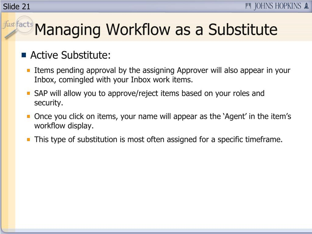 Managing Workflow as a Substitute
