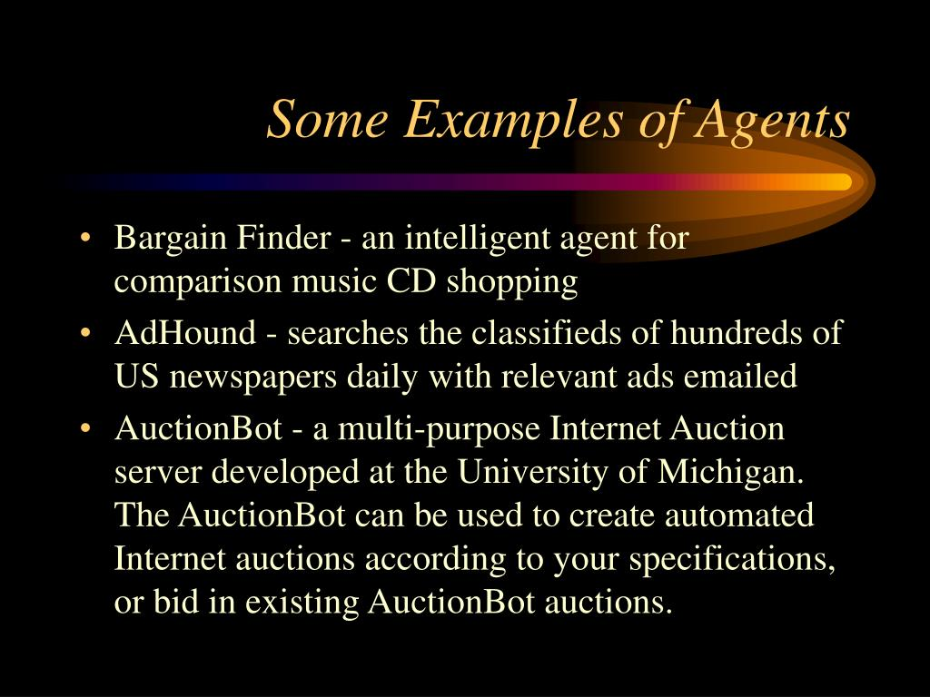 Some Examples of Agents