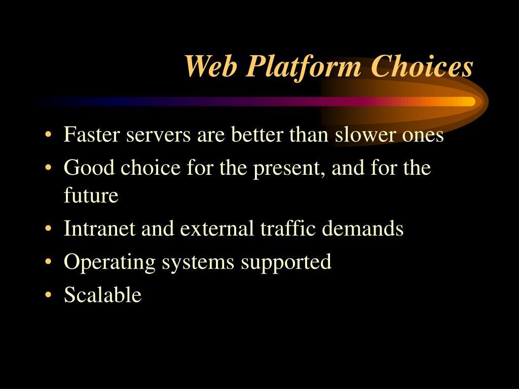 Web Platform Choices