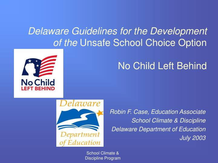 Delaware guidelines for the development of the unsafe school choice option no child left behind