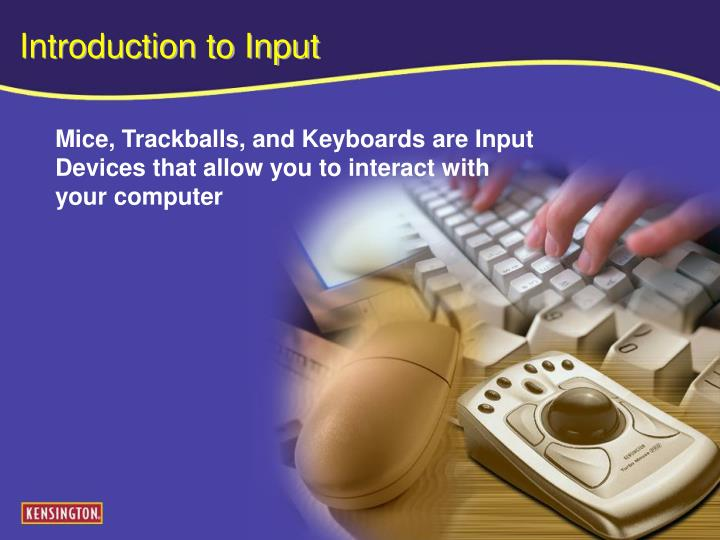 Introduction to input