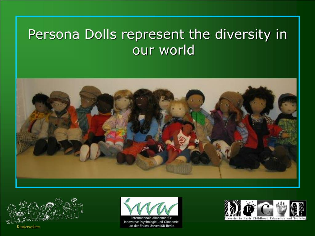 persona dolls Persona dolls are used to promote social justice they help to empower children  and develop their understanding about people unlike themselves they give.