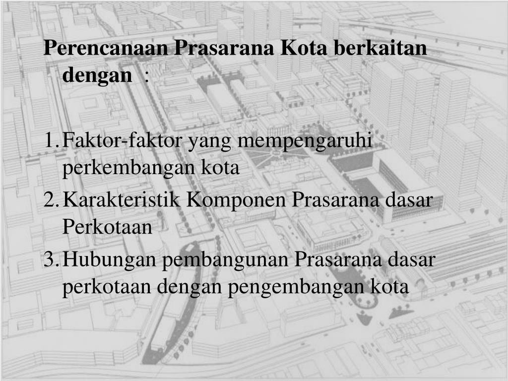 Perencanaan Prasarana Kota berkaitan  dengan