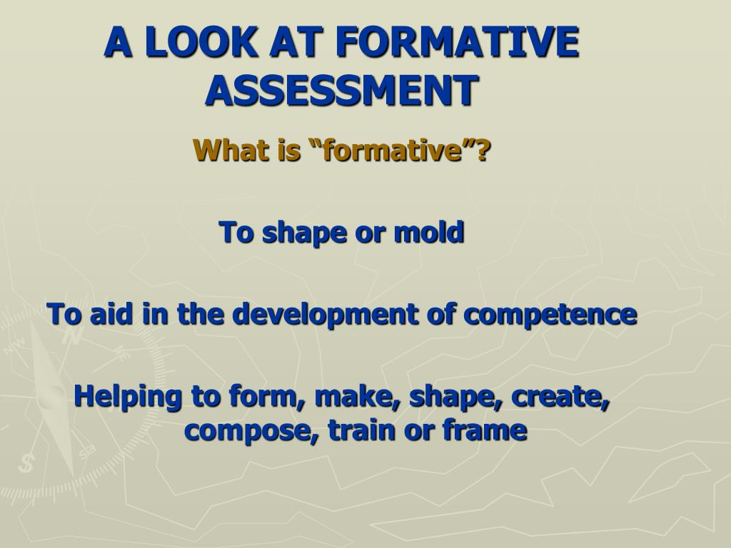 A LOOK AT FORMATIVE ASSESSMENT