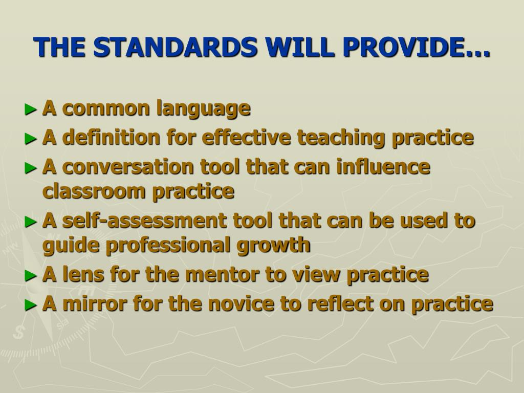 THE STANDARDS WILL PROVIDE…