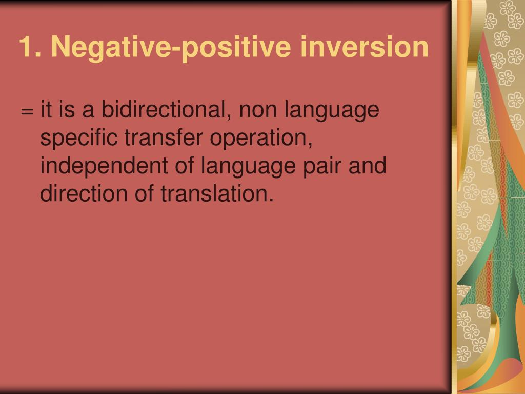 1. Negative-positive inversion