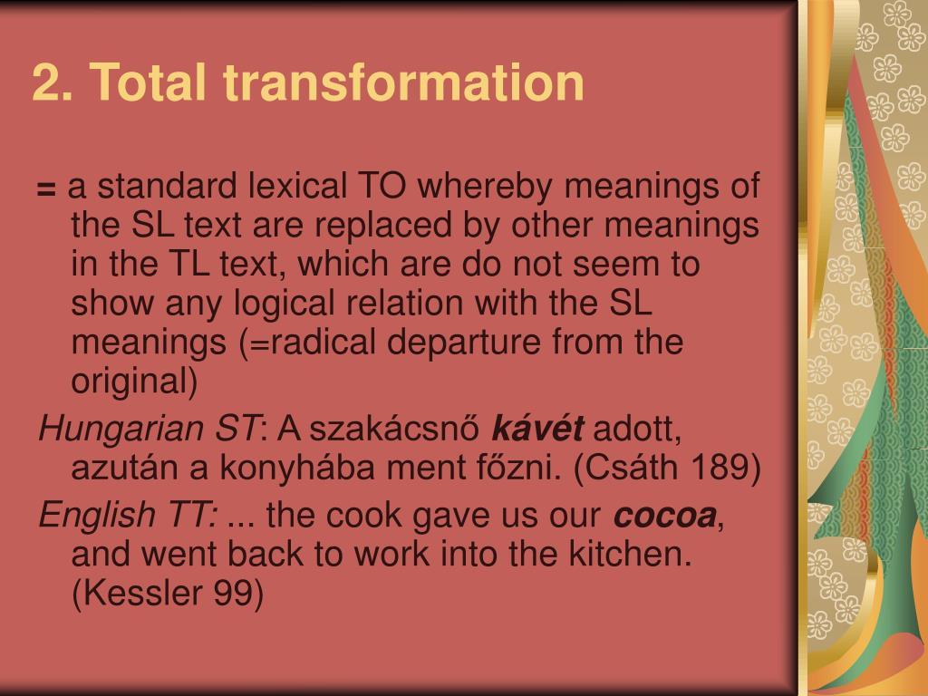 2. Total transformation