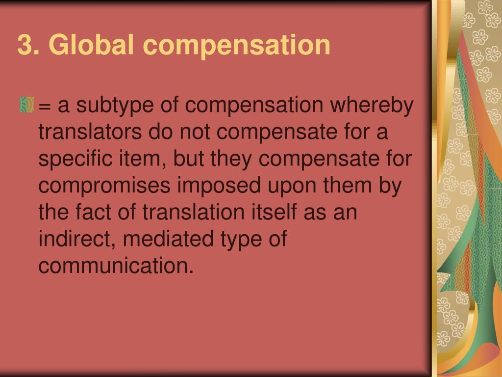 3. Global compensation