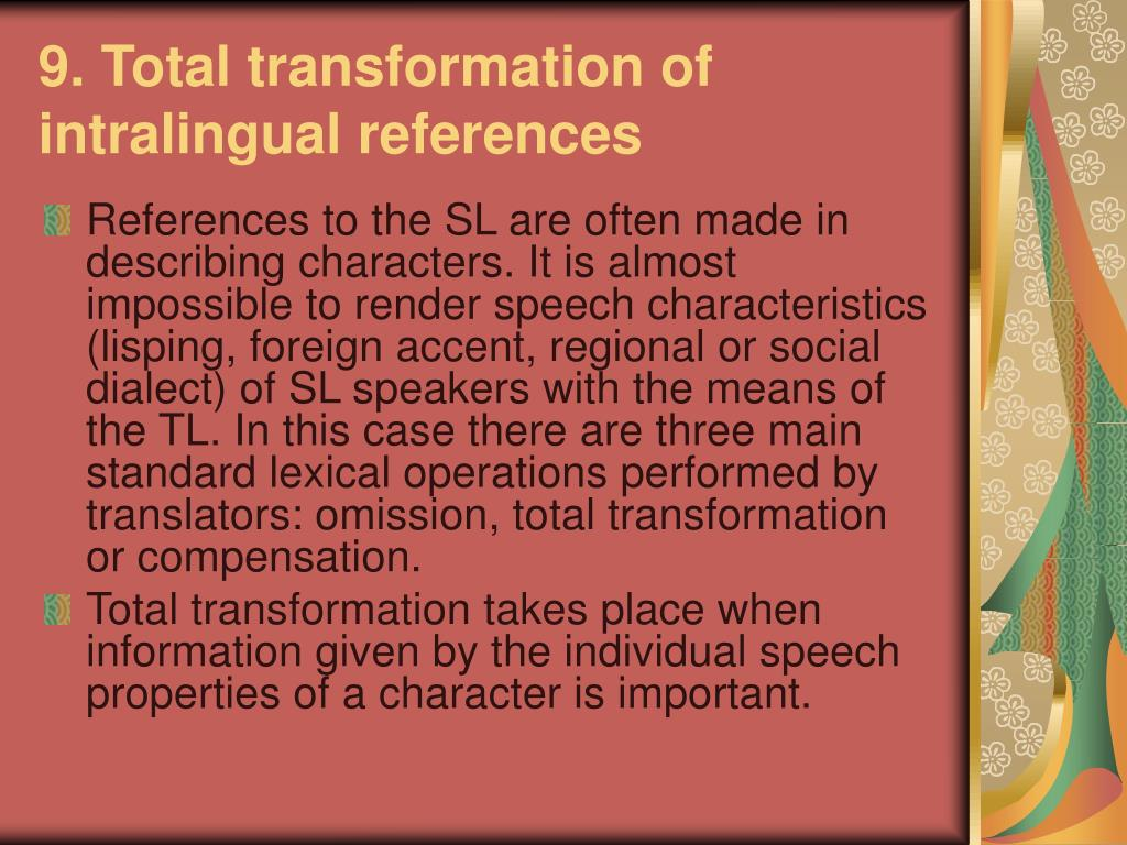 9. Total transformation of intralingual references
