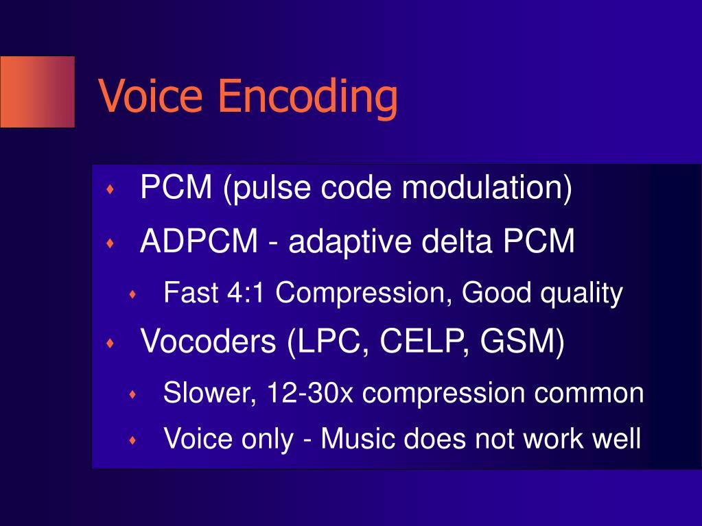 Voice Encoding
