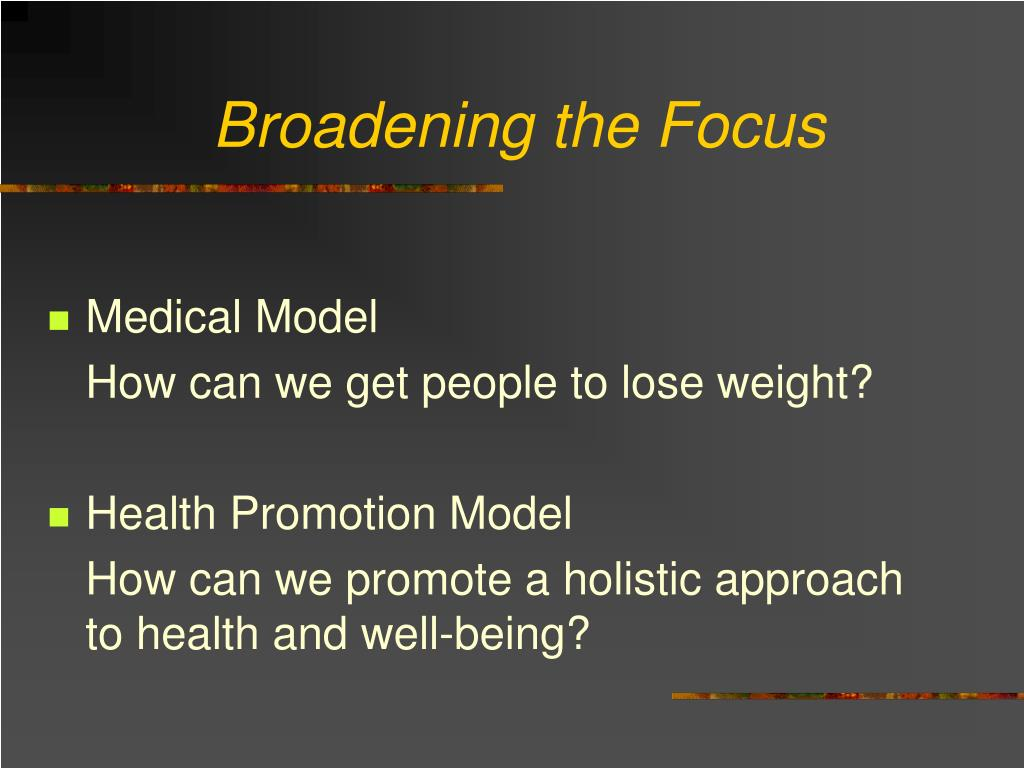 Broadening the Focus