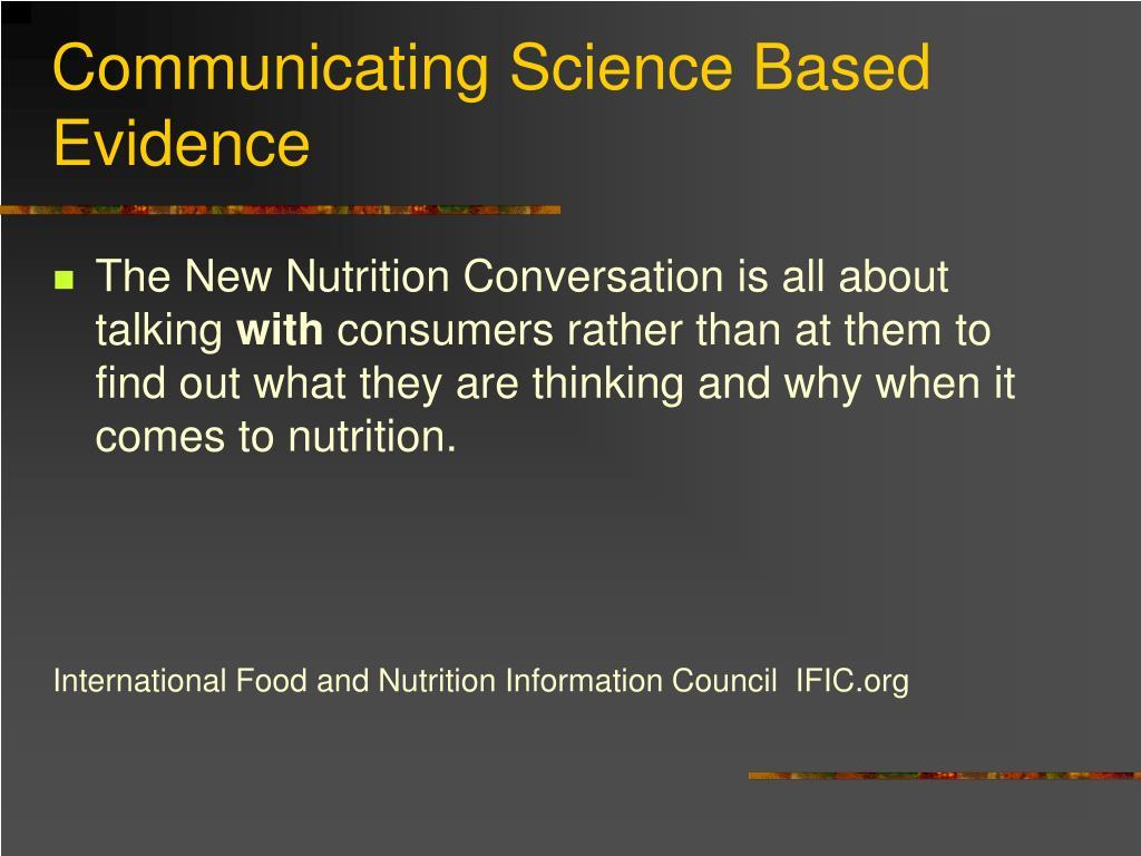 Communicating Science Based Evidence