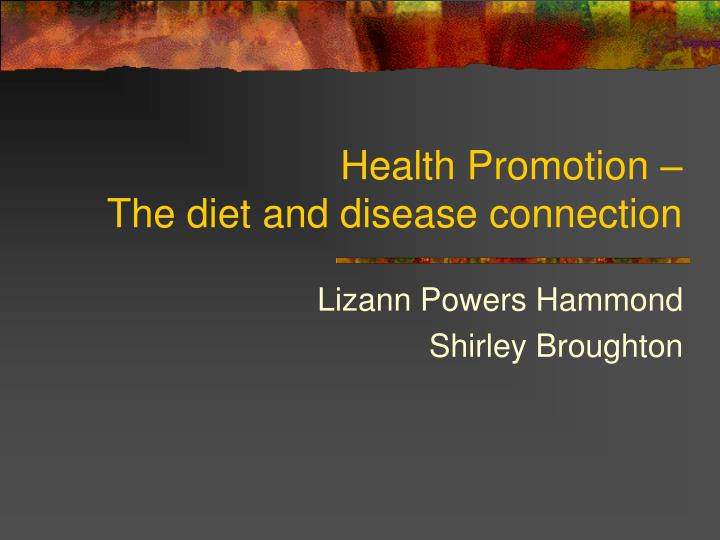 Health promotion the diet and disease connection