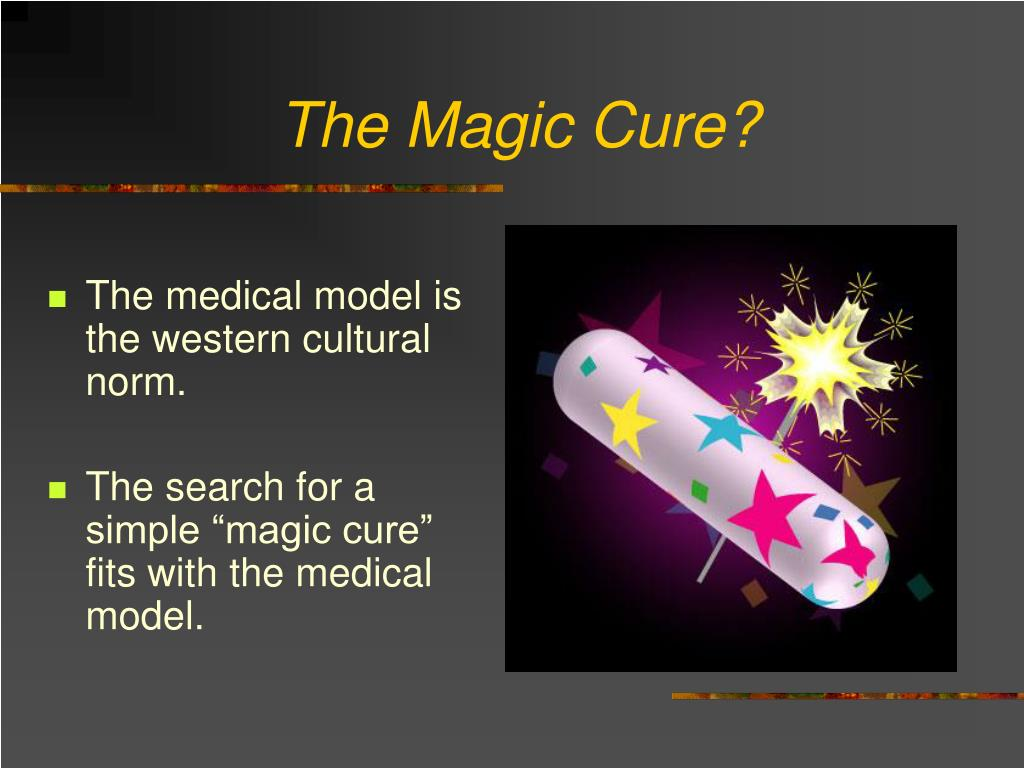 The Magic Cure?