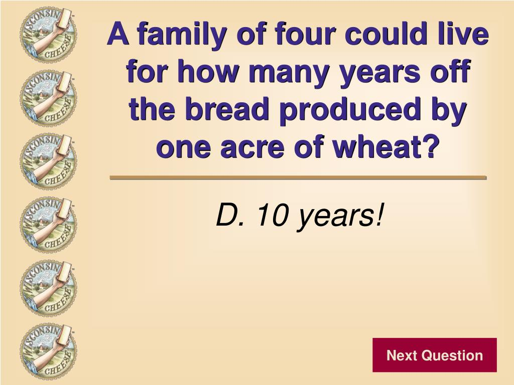 A family of four could live for how many years off the bread produced by one acre of wheat?