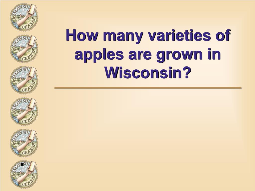 How many varieties of apples are grown in Wisconsin?