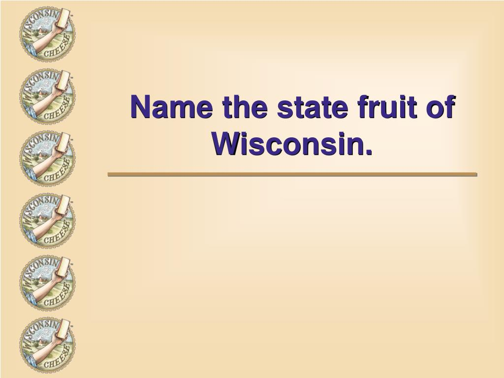 Name the state fruit of Wisconsin.