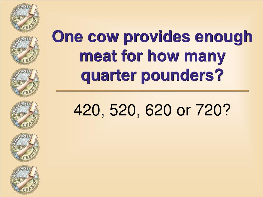One cow provides enough meat for how many quarter pounders?
