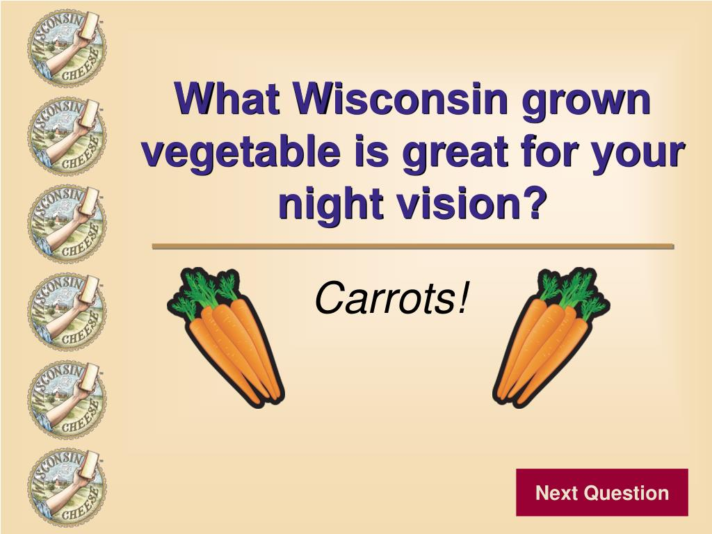 What Wisconsin grown vegetable is great for your night vision?