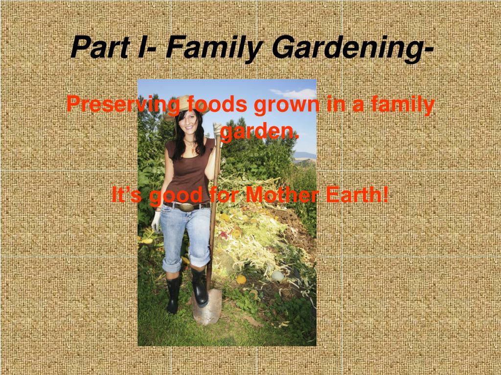 Part I- Family Gardening-