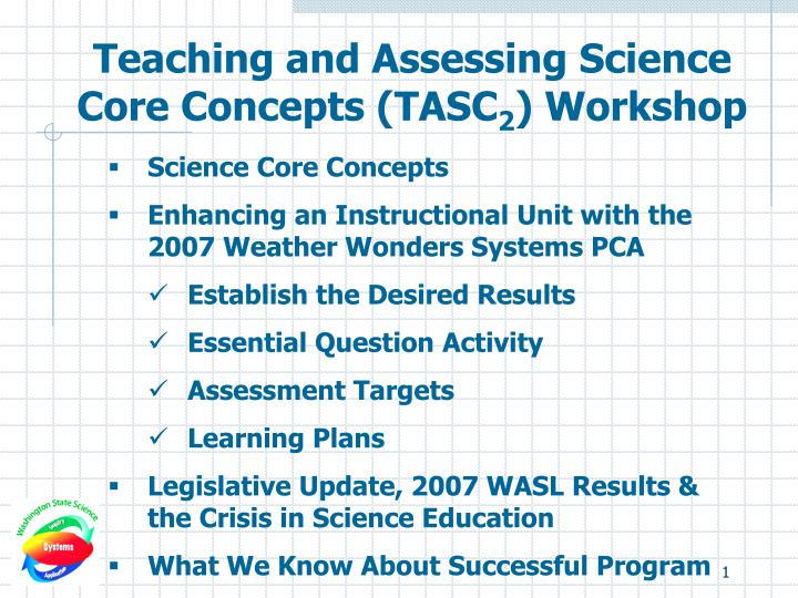 Teaching and assessing science core concepts tasc 2 workshop