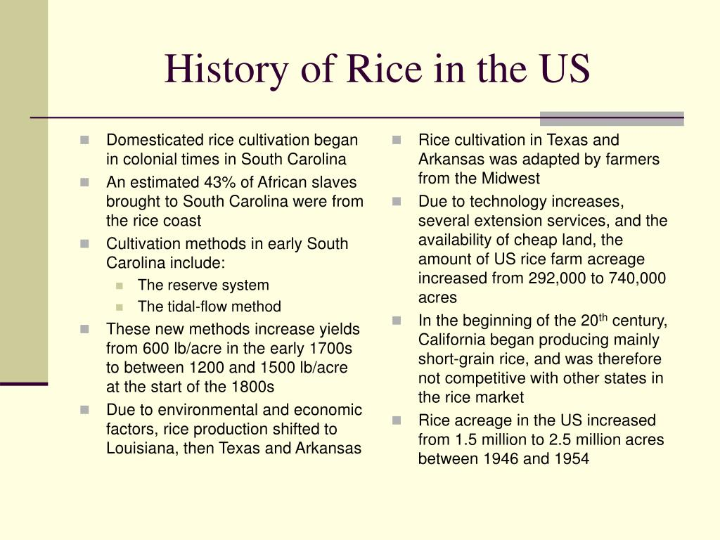 Domesticated rice cultivation began in colonial times in South Carolina