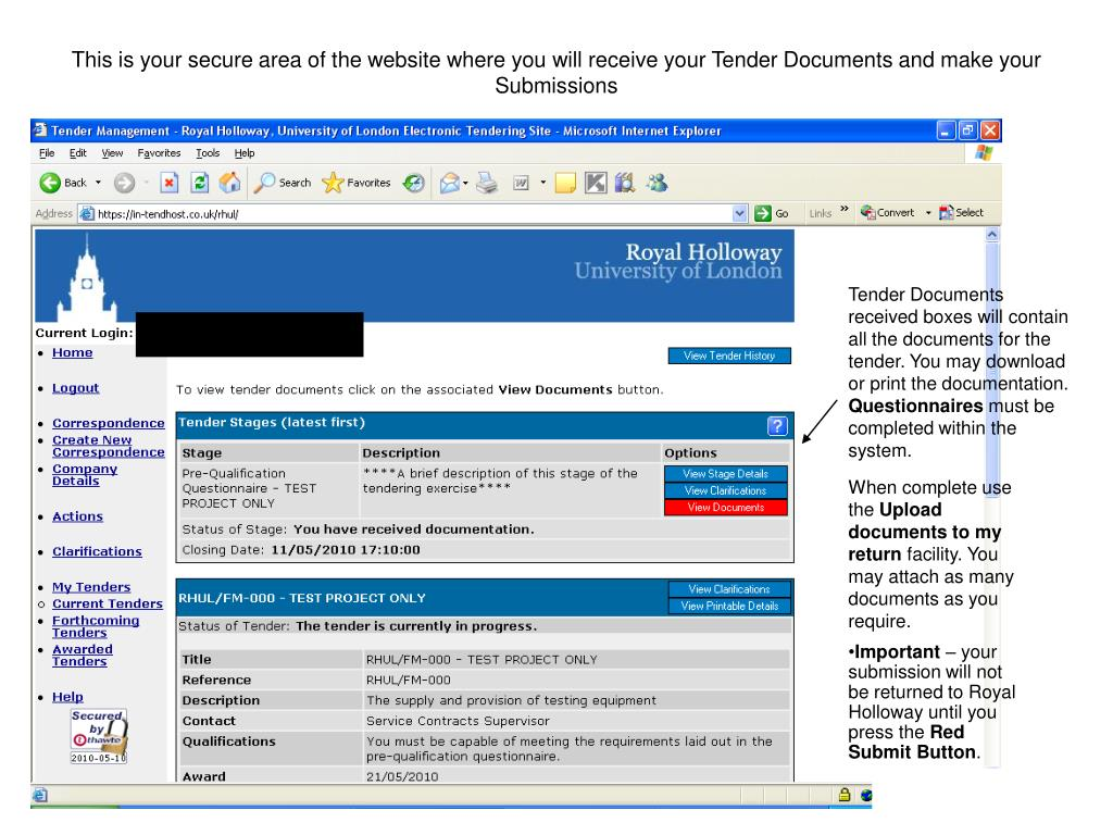 This is your secure area of the website where you will receive your Tender Documents and make your Submissions