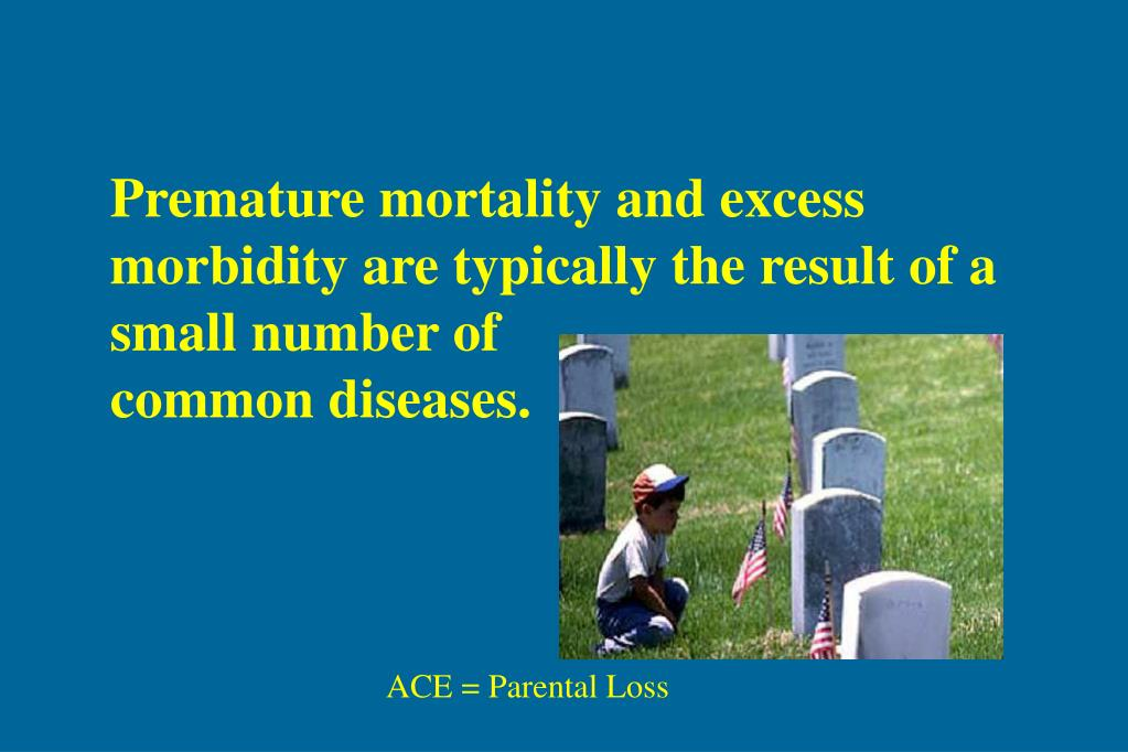 Premature mortality and excess morbidity are typically the result of a small number of