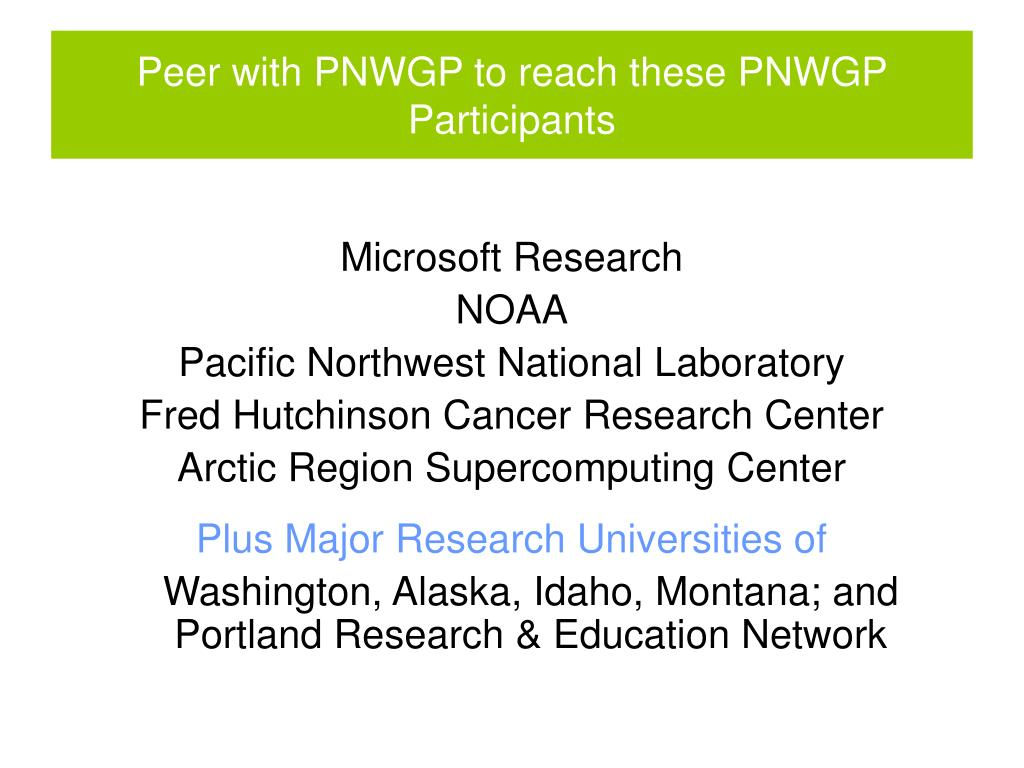 Peer with PNWGP to reach these PNWGP Participants