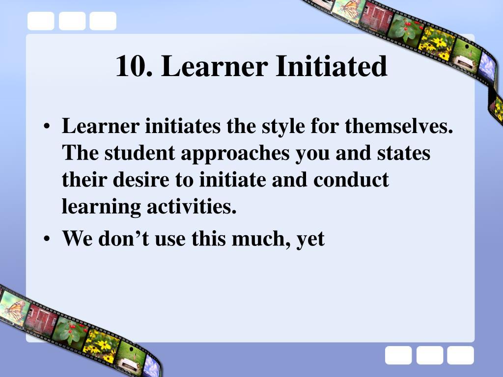 10. Learner Initiated