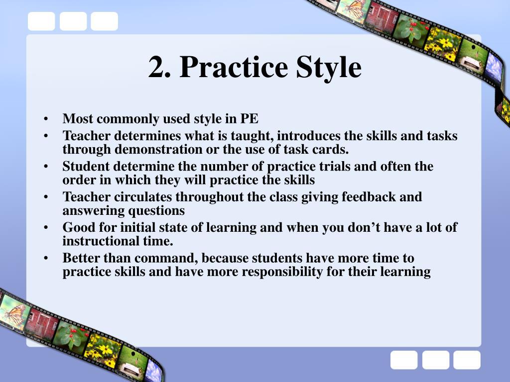 2. Practice Style
