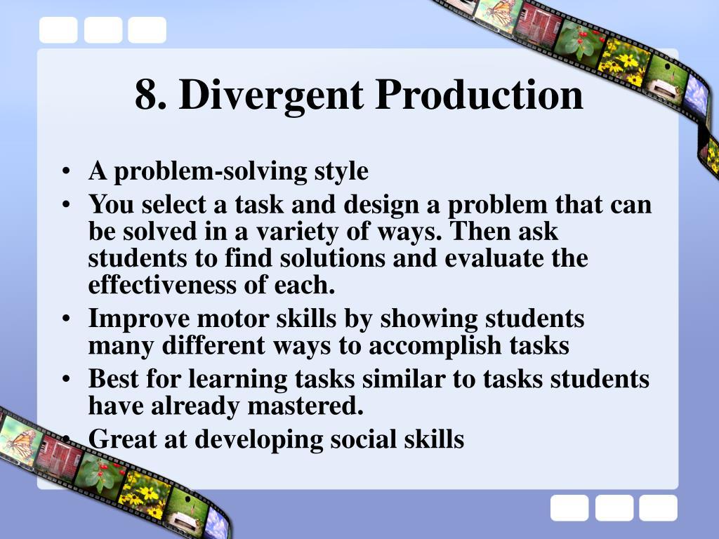 8. Divergent Production