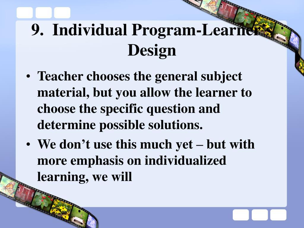 9.  Individual Program-Learner's Design