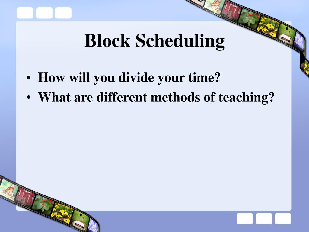 Block Scheduling