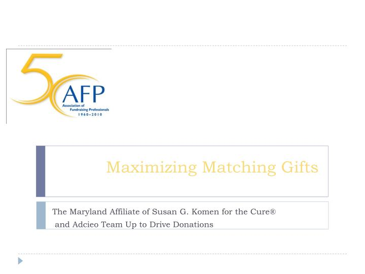 Maximizing matching gifts l.jpg