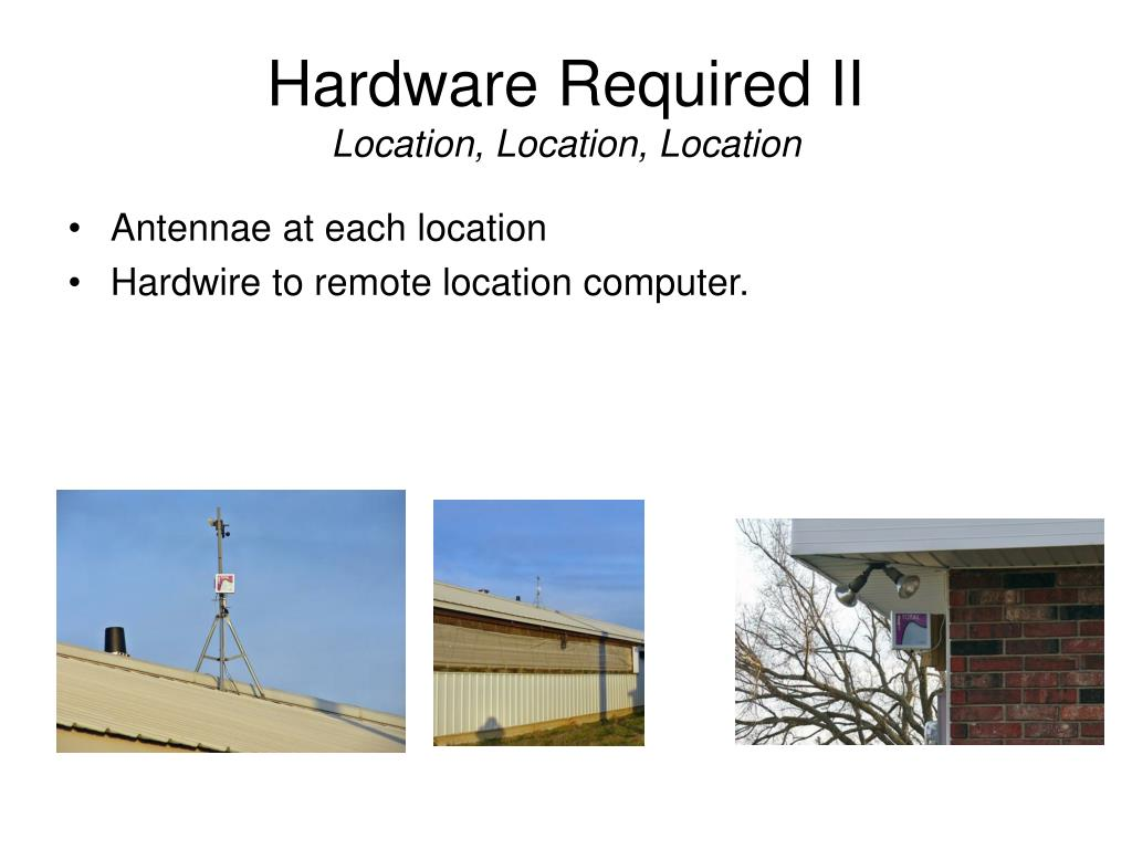 Hardware Required II