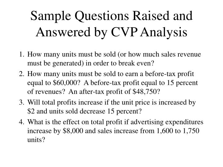 Sample questions raised and answered by cvp analysis l.jpg