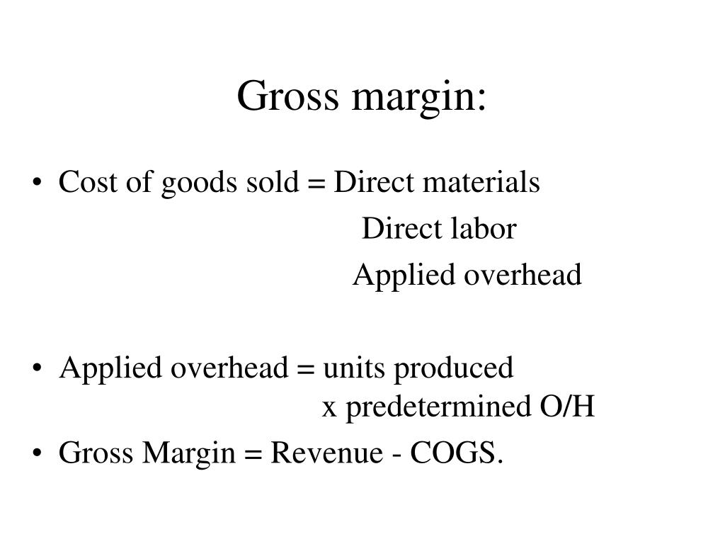 Gross margin: