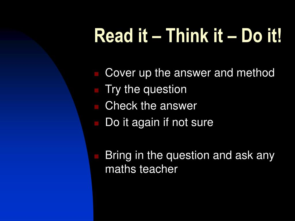 Read it – Think it – Do it!
