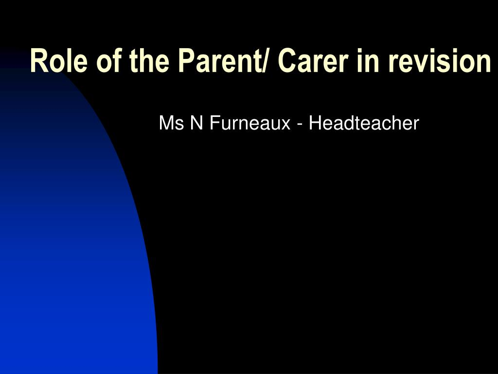 Role of the Parent/ Carer in revision