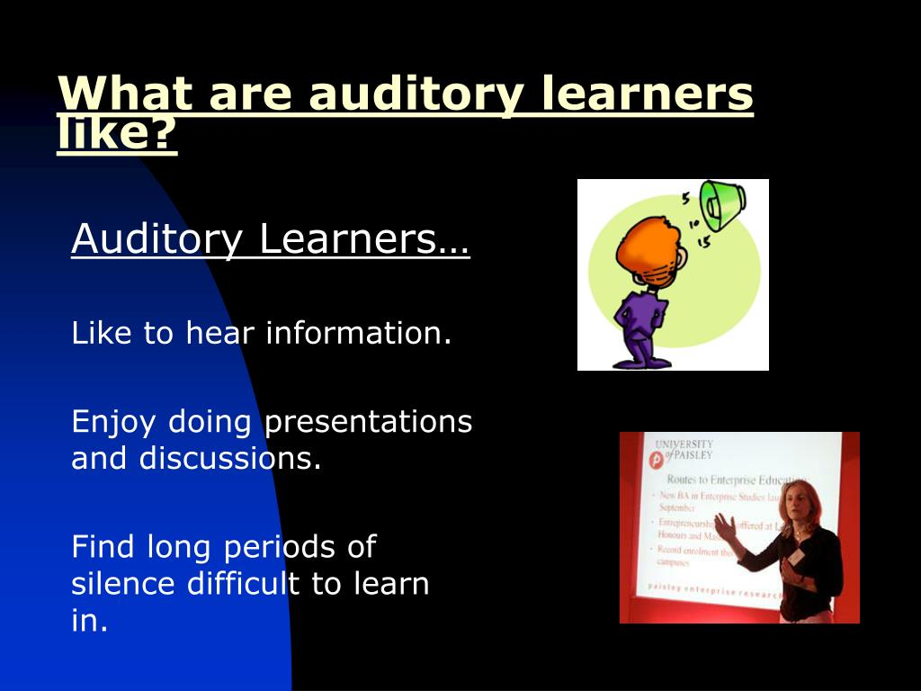 What are auditory learners like?
