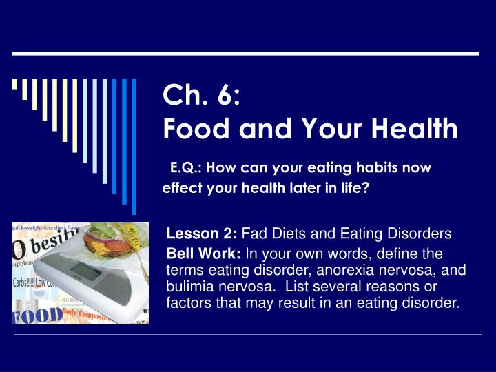 Ch 6 food and your health e q how can your eating habits now effect your health later in life