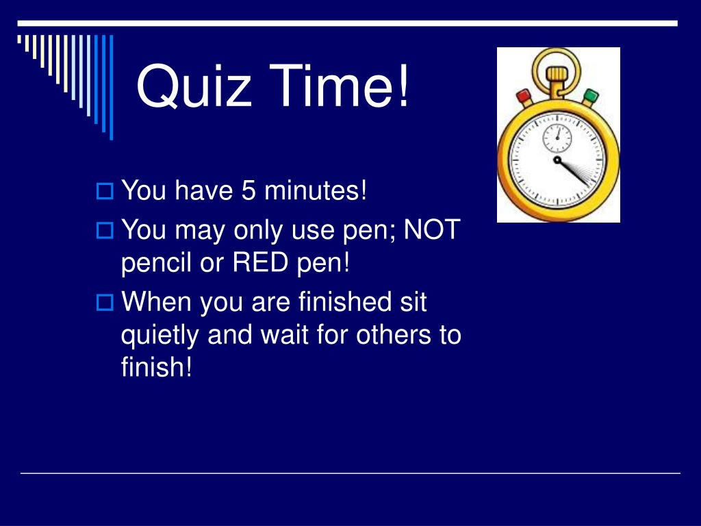 Quiz Time!