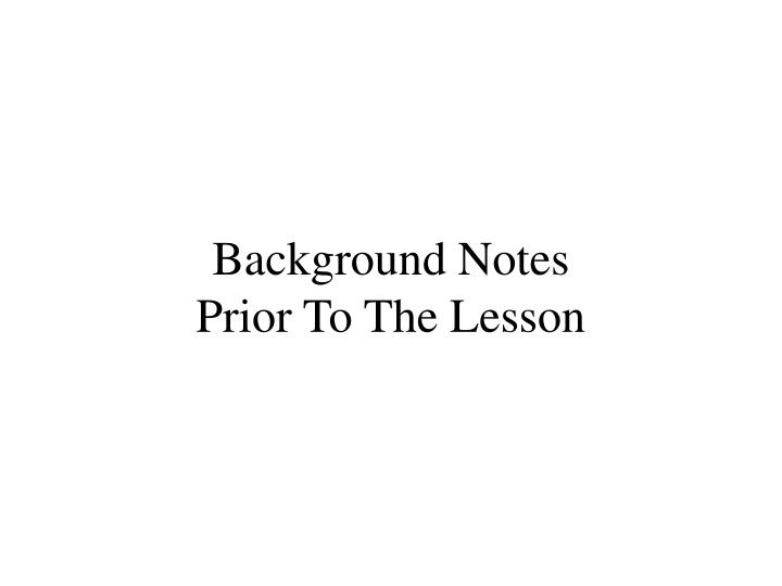 Background notes prior to the lesson