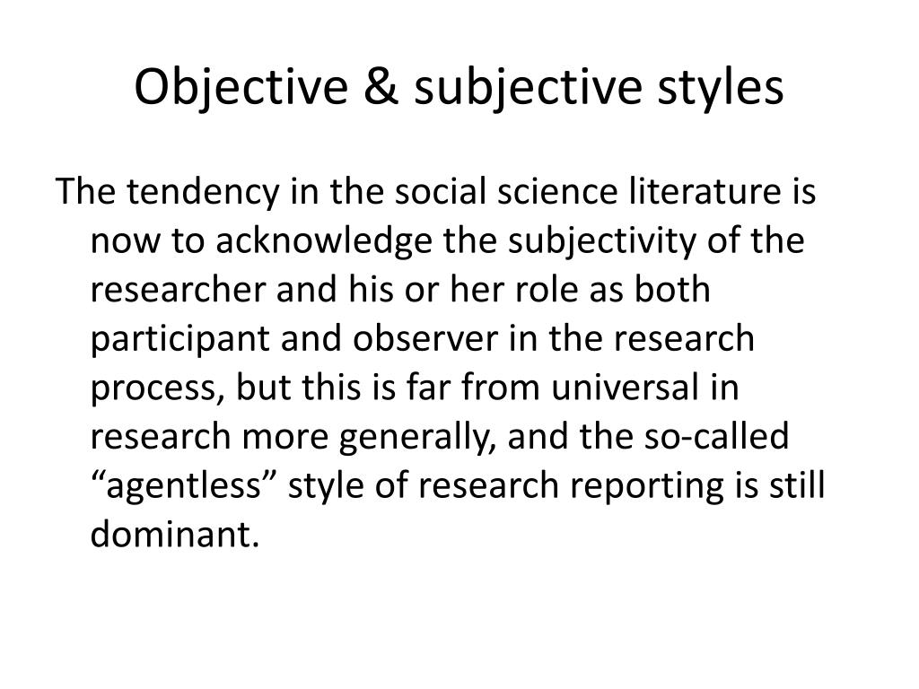 Objective & subjective styles