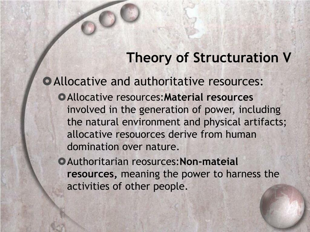 Theory of Structuration V