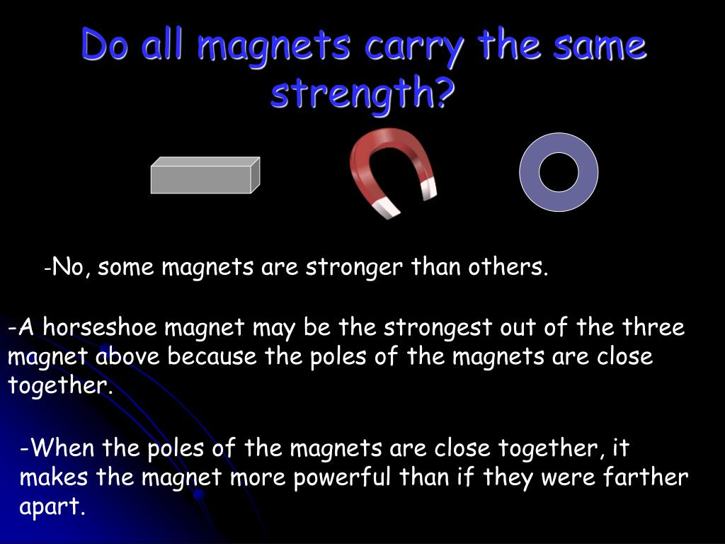 Do all magnets carry the same strength?