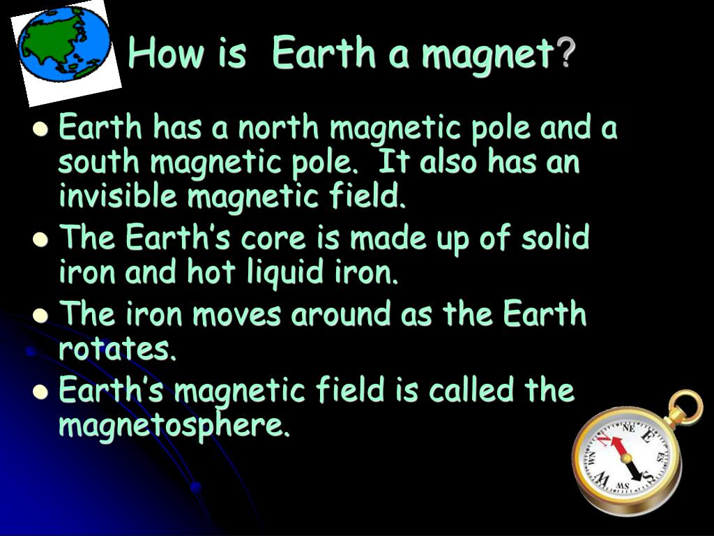 How is  Earth a magnet